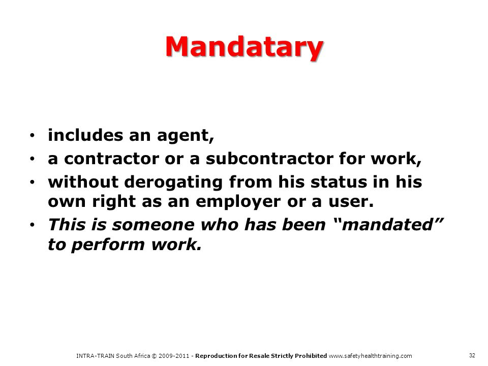 Mandatary includes an agent, a contractor or a subcontractor for work,