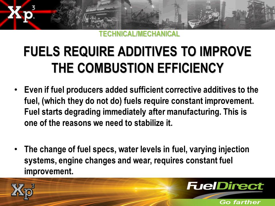 FUELS REQUIRE ADDITIVES TO IMPROVE THE COMBUSTION EFFICIENCY