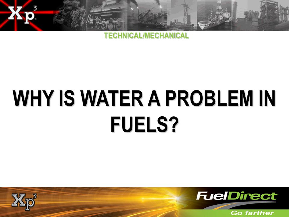 WHY IS WATER A PROBLEM IN FUELS