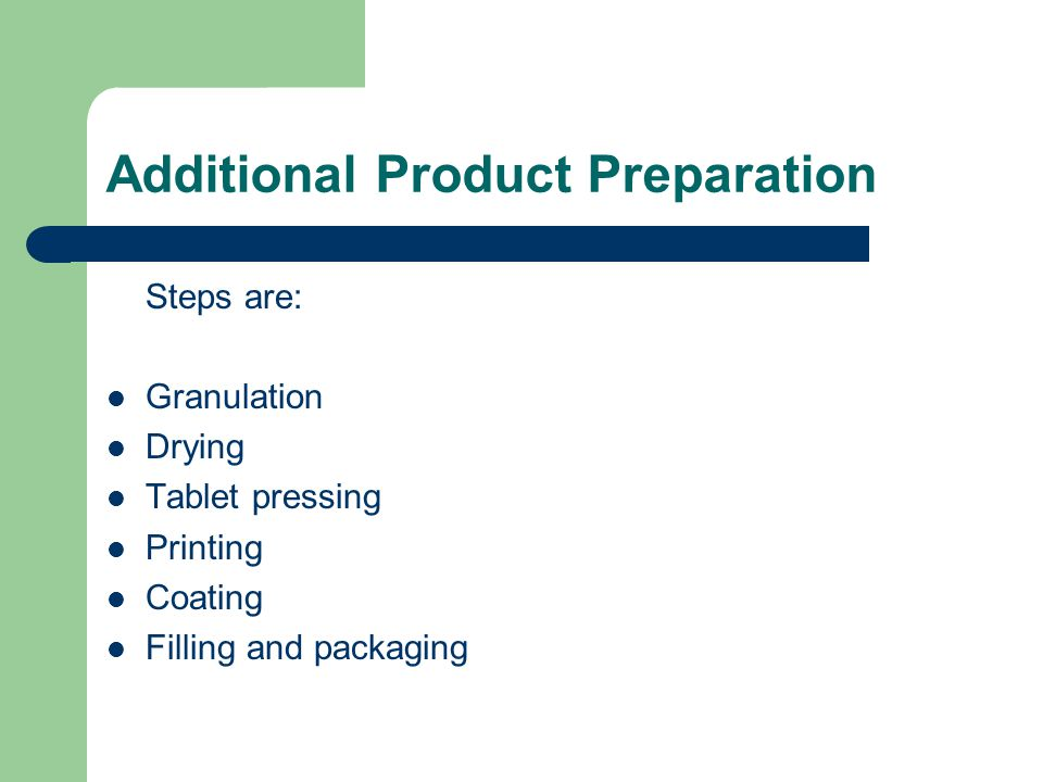 Additional Product Preparation