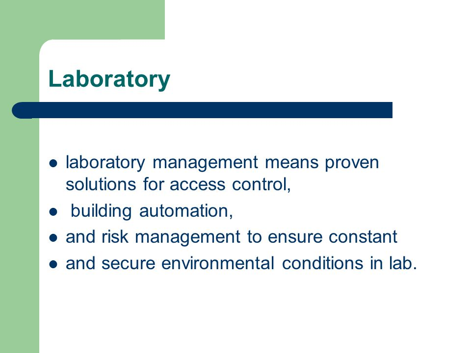 Laboratory laboratory management means proven solutions for access control, building automation, and risk management to ensure constant.