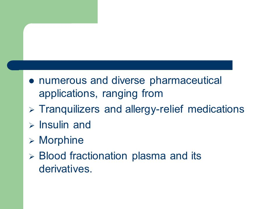 numerous and diverse pharmaceutical applications, ranging from