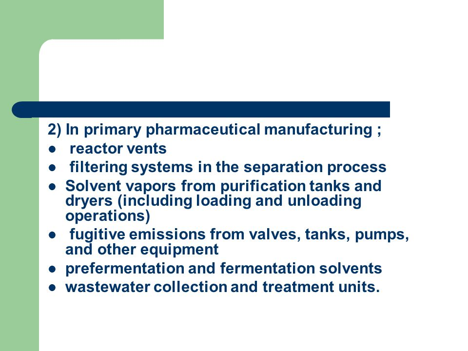 2) In primary pharmaceutical manufacturing ;