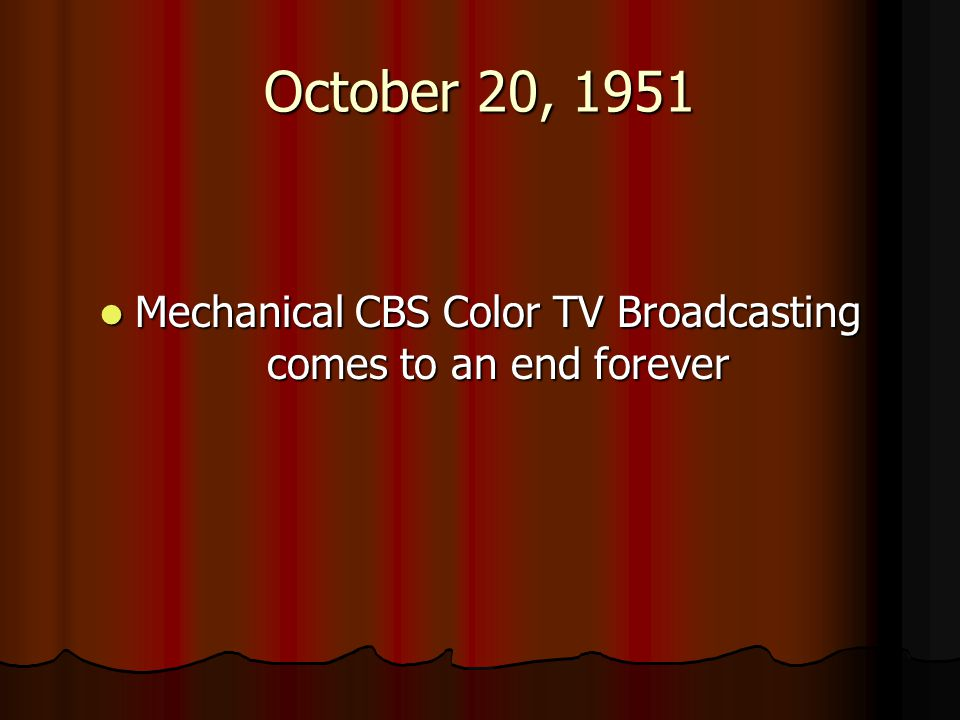 Mechanical CBS Color TV Broadcasting comes to an end forever