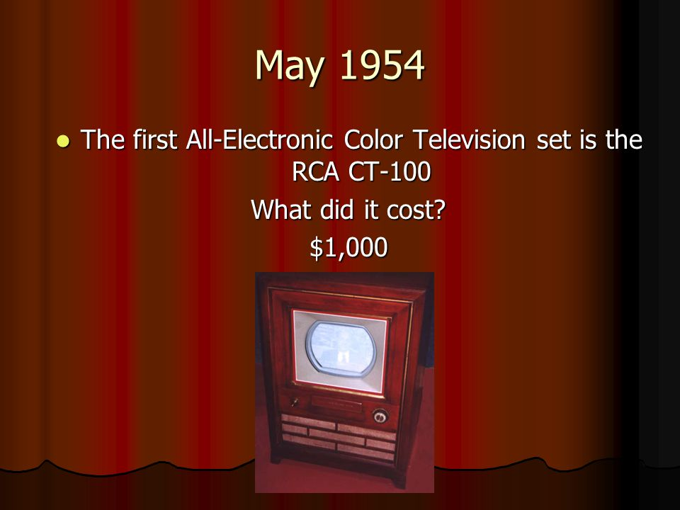 The first All-Electronic Color Television set is the RCA CT-100