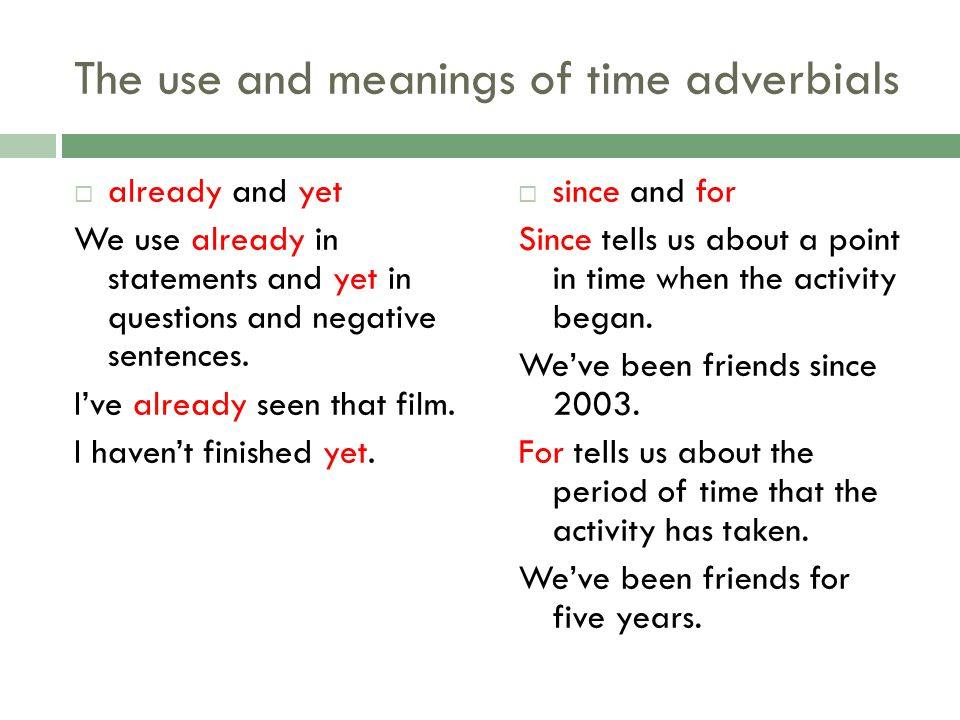 The use and meanings of time adverbials