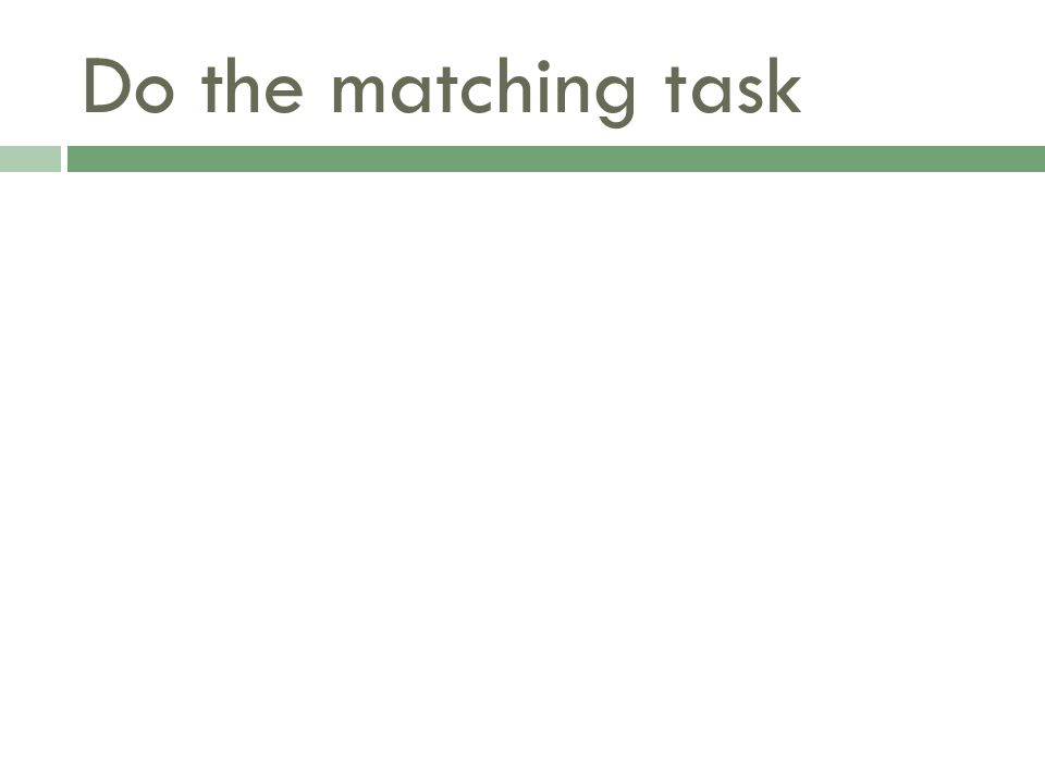 Do the matching task