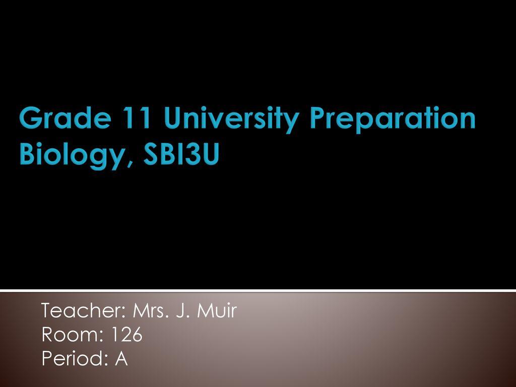 Grade 11 University Preparation Biology, SBI3U - ppt download