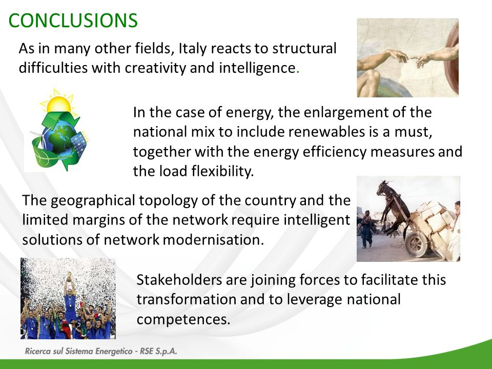 CONCLUSIONS As in many other fields, Italy reacts to structural difficulties with creativity and intelligence.