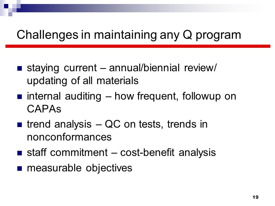 Challenges in maintaining any Q program