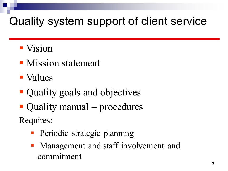 Quality system support of client service
