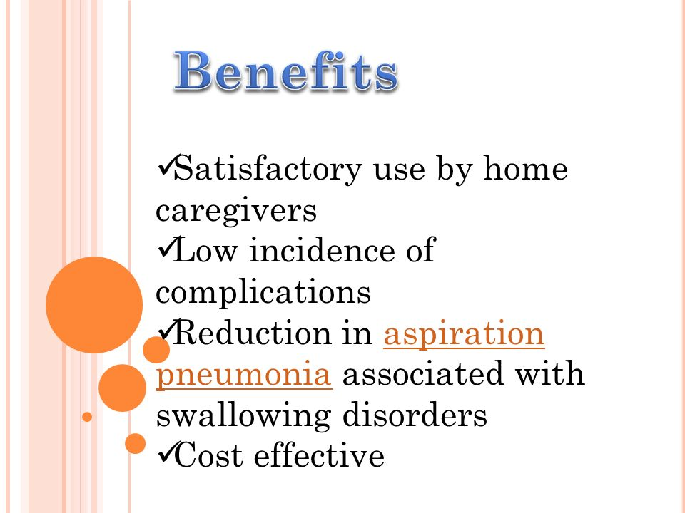 Benefits Satisfactory use by home caregivers
