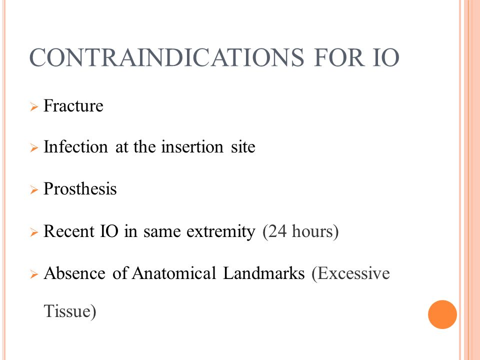 CONTRAINDICATIONS FOR IO