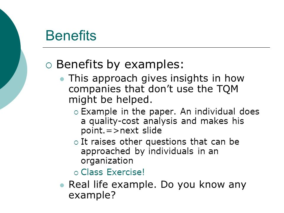 Benefits Benefits by examples: