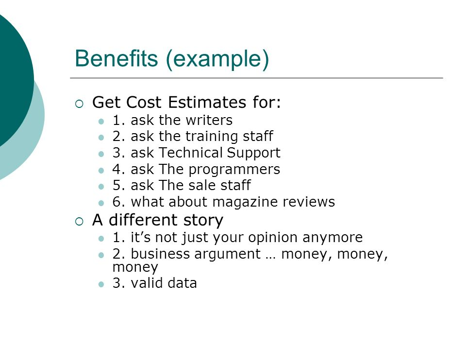 Benefits (example) Get Cost Estimates for: A different story