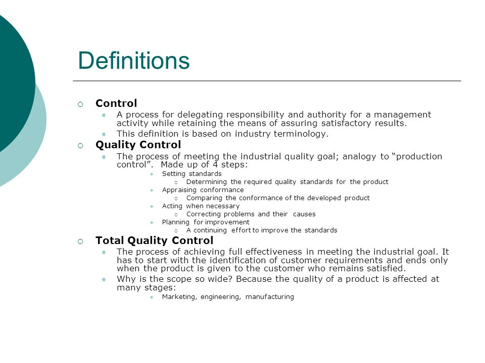 Definitions Control Quality Control Total Quality Control