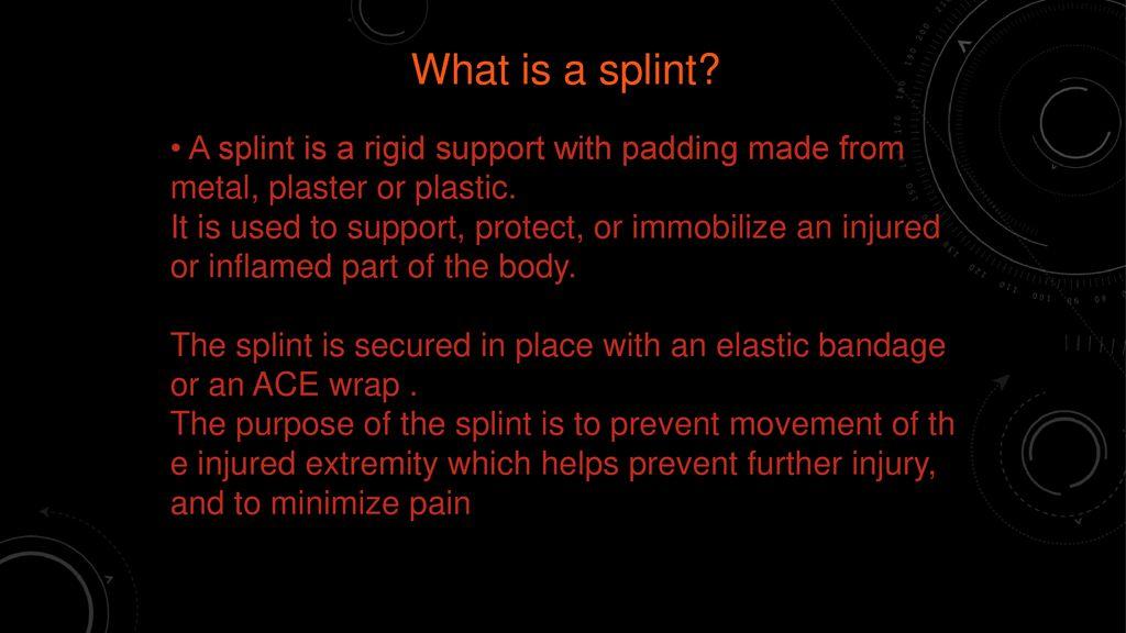 SPLINTS and casting techniques - ppt download