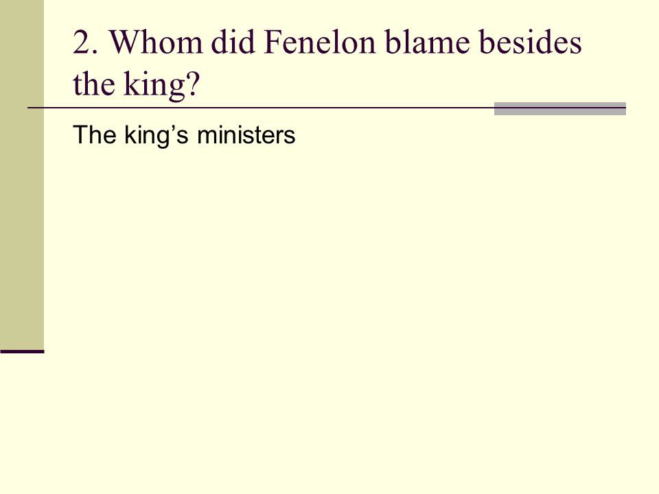 2. Whom did Fenelon blame besides the king