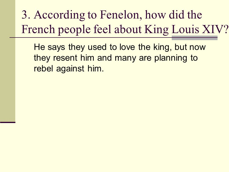 3. According to Fenelon, how did the French people feel about King Louis XIV