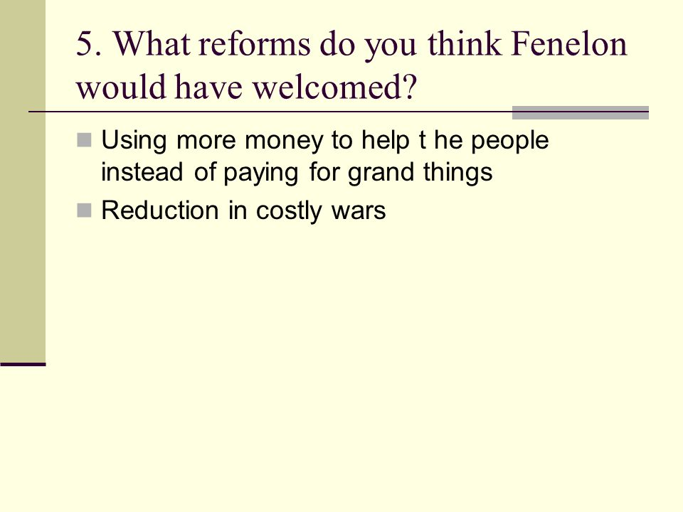5. What reforms do you think Fenelon would have welcomed