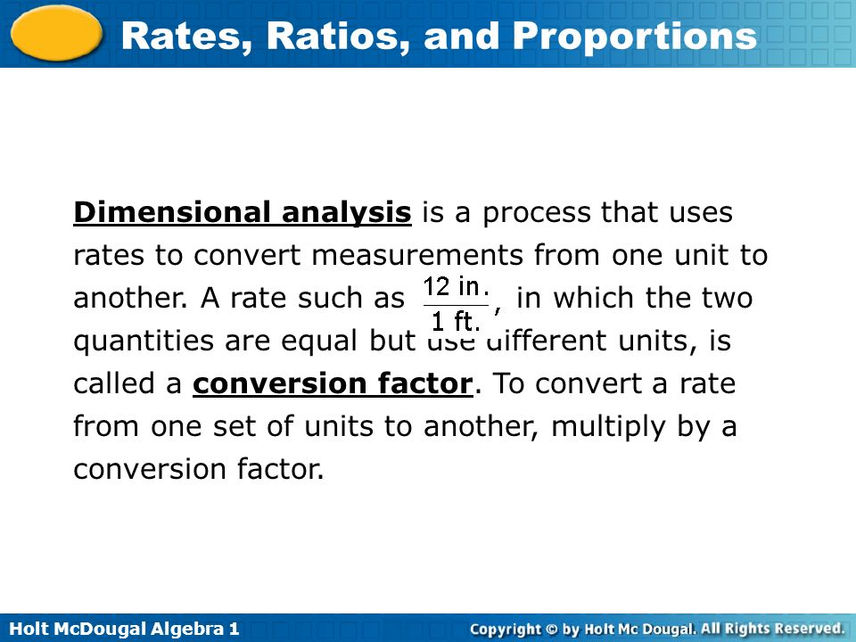 Dimensional analysis is a process that uses rates to convert measurements from one unit to another.