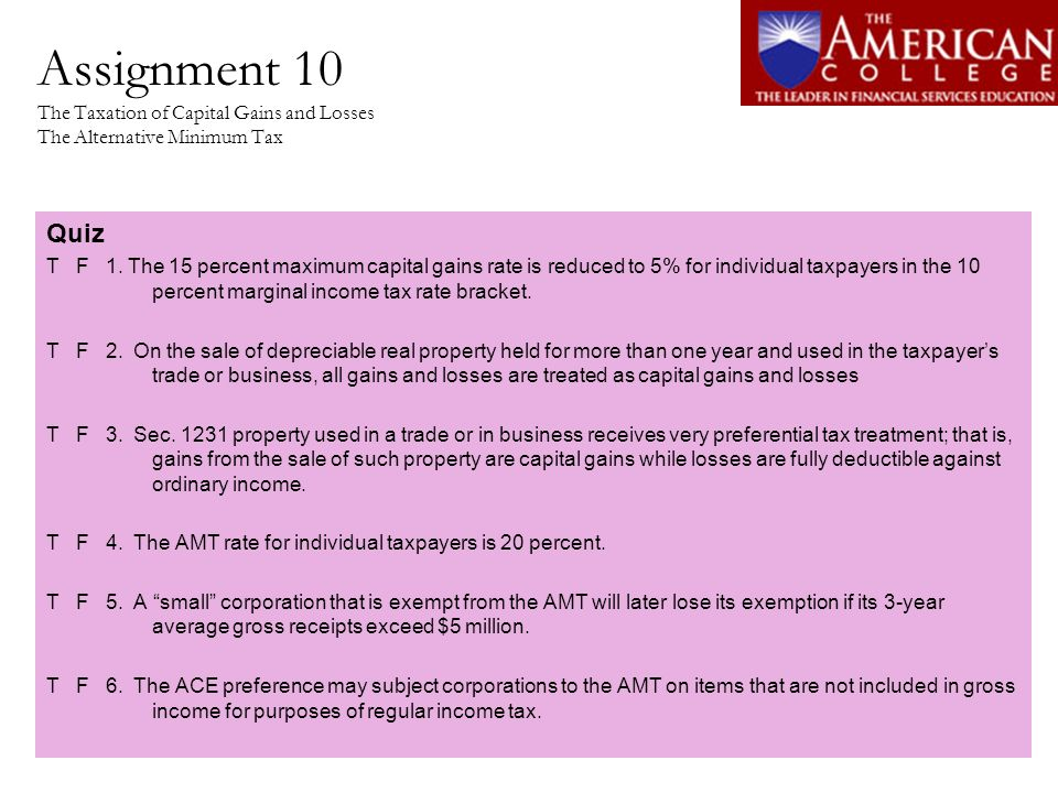 Assignment 10 The Taxation of Capital Gains and Losses The Alternative Minimum Tax