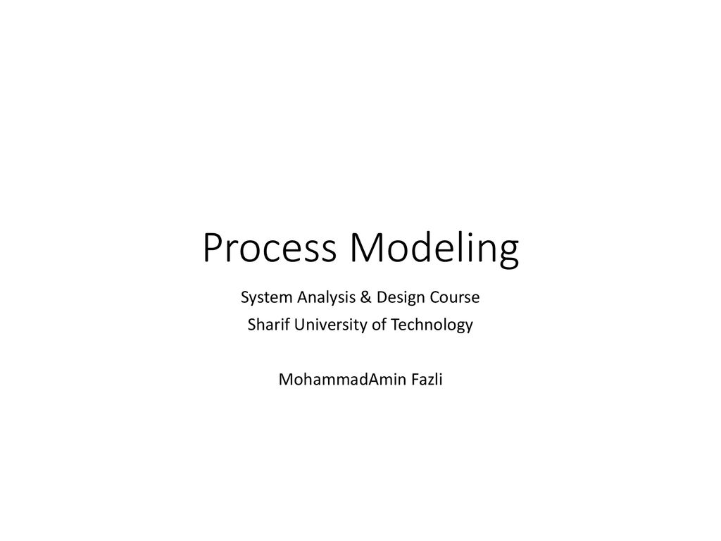Process Modeling System Analysis & Design Course - ppt download