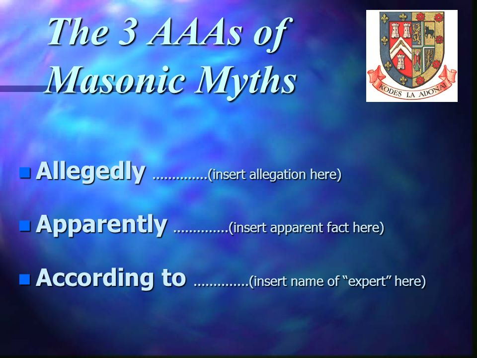 The 3 AAAs of Masonic Myths