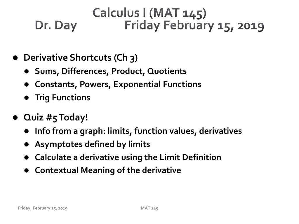 Calculus I (MAT 145) Dr  Day Friday February 15, ppt download