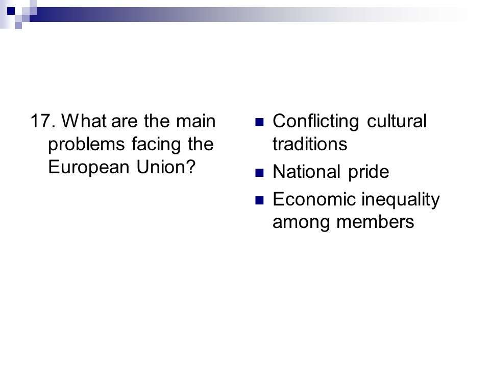 17. What are the main problems facing the European Union