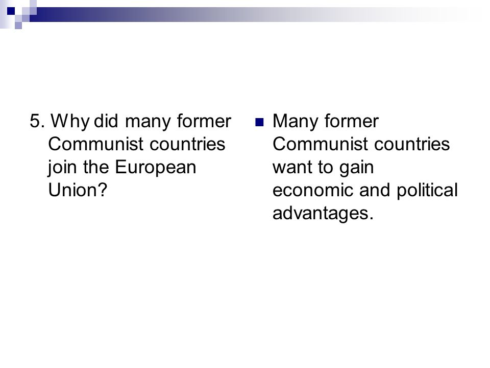 5. Why did many former Communist countries join the European Union