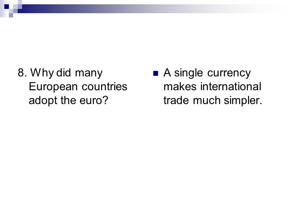 8. Why did many European countries adopt the euro