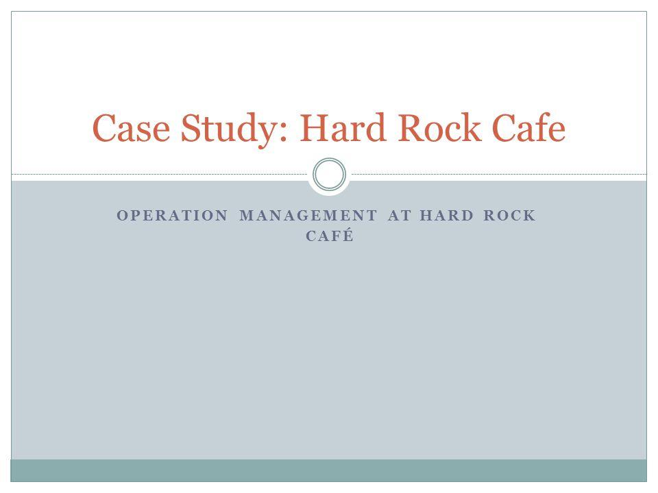 Case Study Hard Rock Cafe Ppt Download