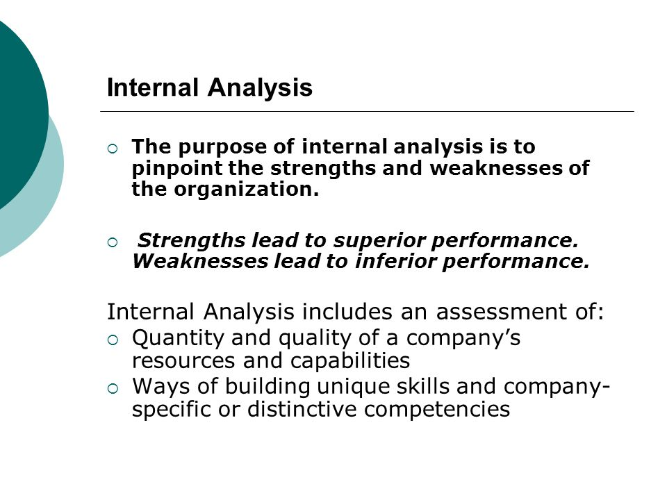 Internal Analysis Internal Analysis includes an assessment of: