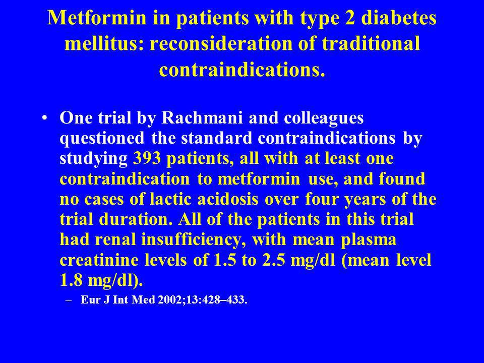 Metformin in patients with type 2 diabetes mellitus: reconsideration of traditional contraindications.