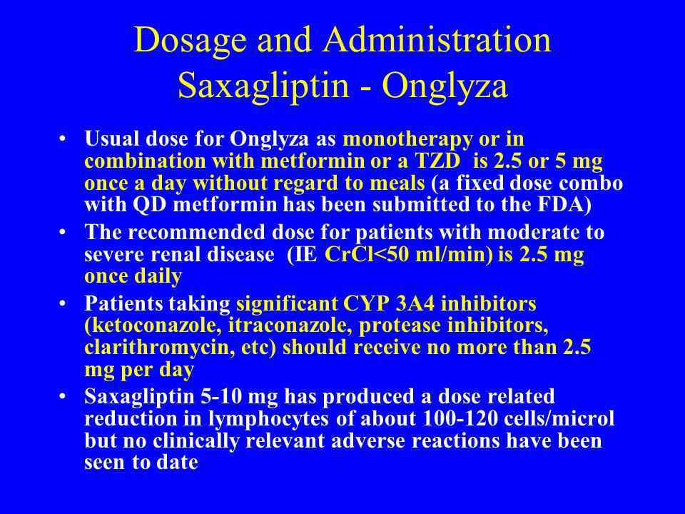 Dosage and Administration Saxagliptin - Onglyza