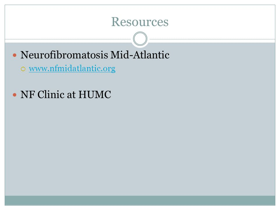 Resources Neurofibromatosis Mid-Atlantic NF Clinic at HUMC