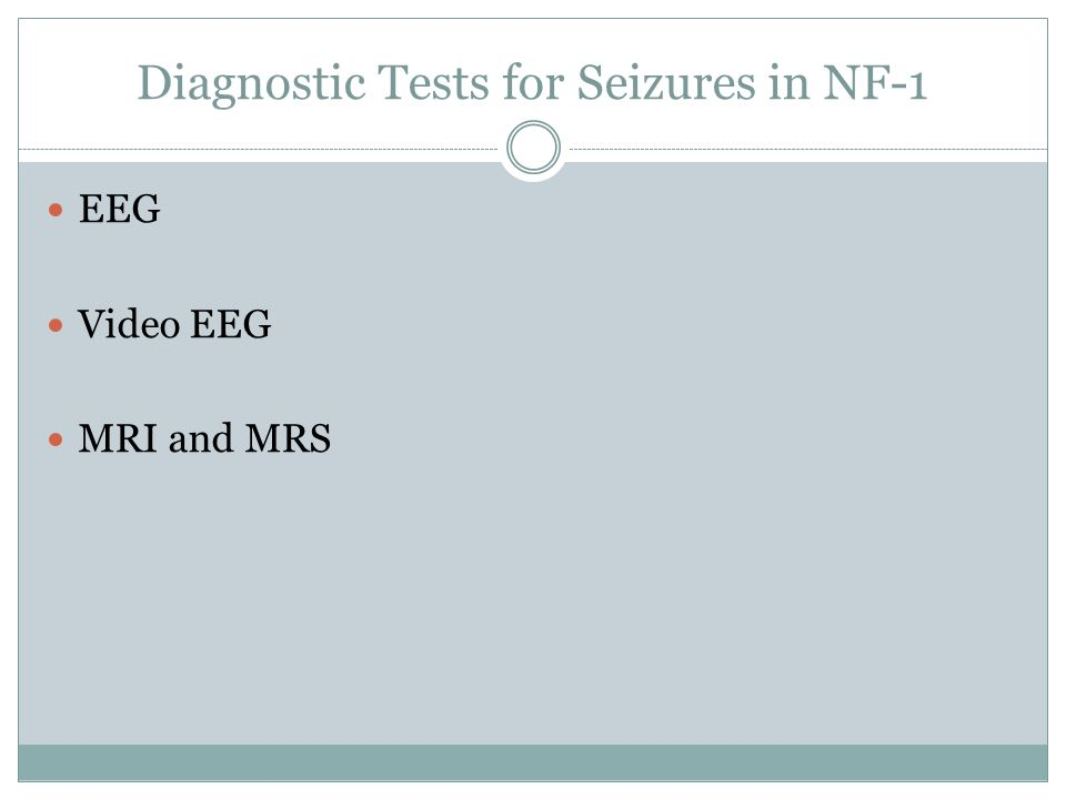 Diagnostic Tests for Seizures in NF-1