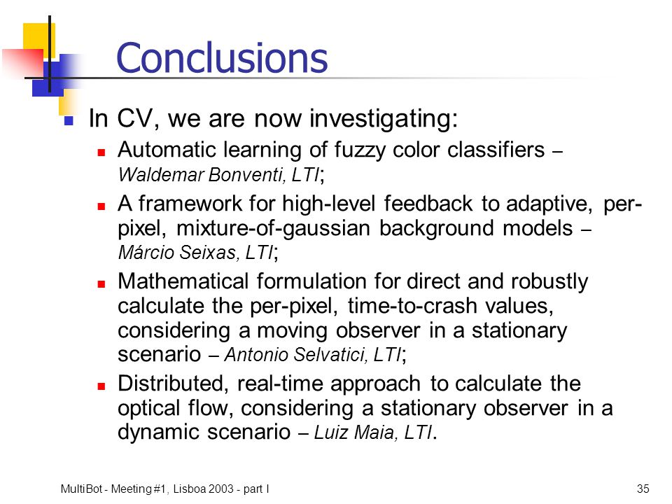 Conclusions In CV, we are now investigating: