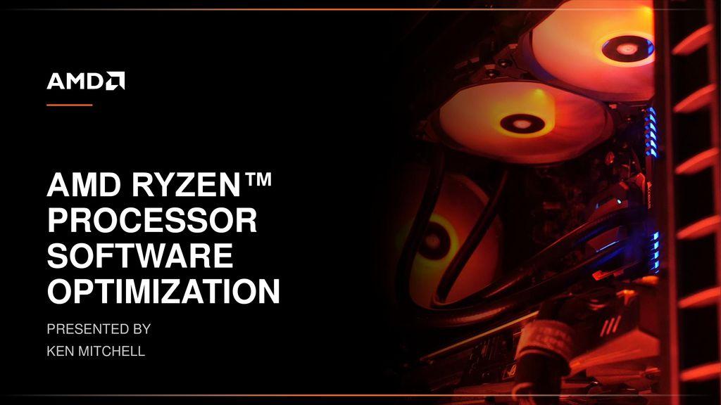 Amd Ryzen Processor Software Optimization Ppt Download