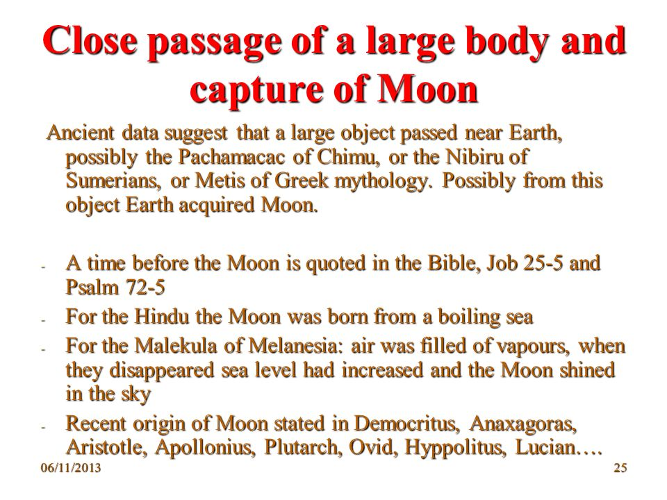 Close passage of a large body and capture of Moon