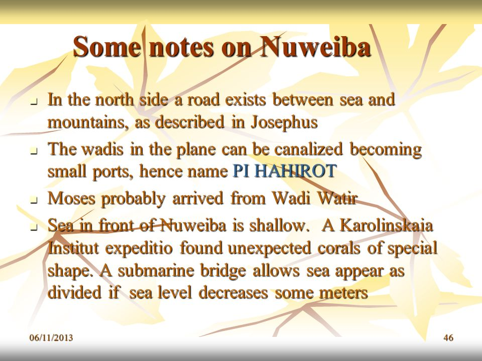 Some notes on Nuweiba In the north side a road exists between sea and mountains, as described in Josephus.