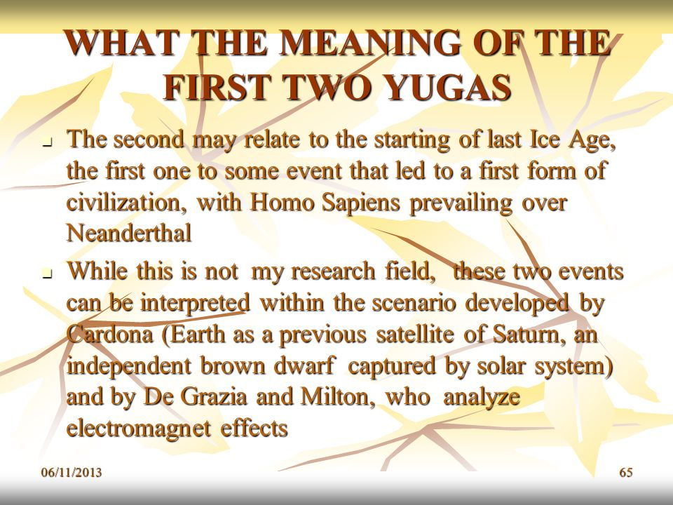 WHAT THE MEANING OF THE FIRST TWO YUGAS