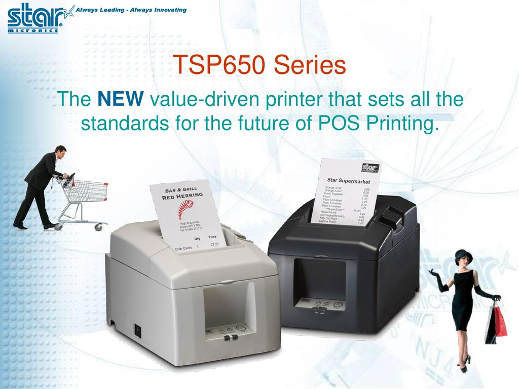 TSP650 Series The NEW value-driven printer that sets all the