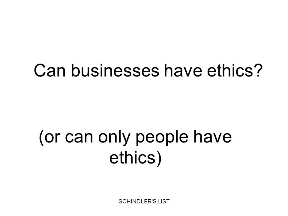 Can businesses have ethics