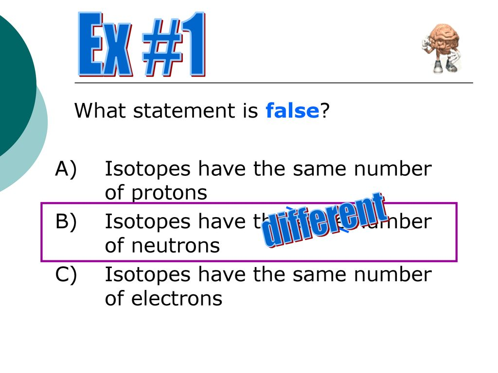 Isotopes Objectives: 5 2 To identify the advantages