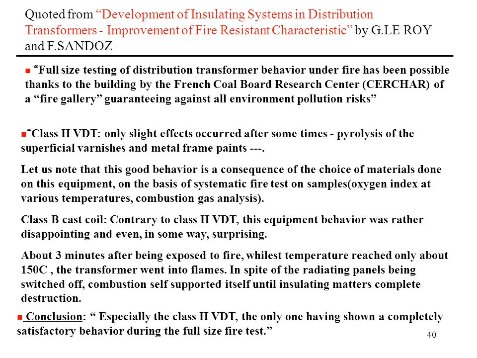 Quoted from Development of Insulating Systems in Distribution Transformers - Improvement of Fire Resistant Characteristic by G.LE ROY and F.SANDOZ