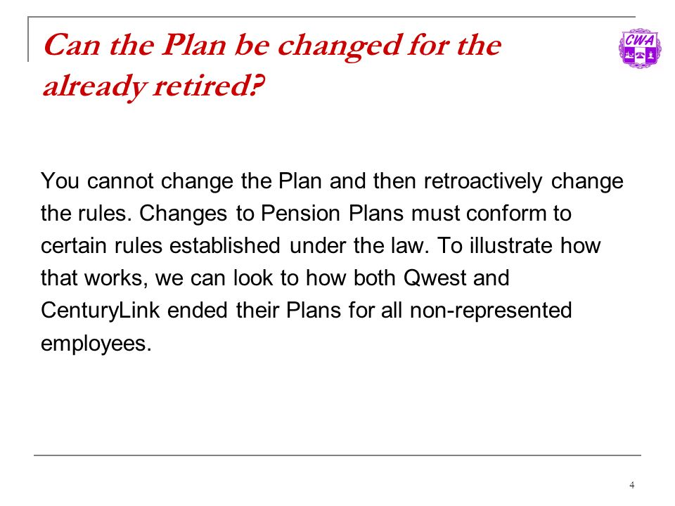 Can the Plan be changed for the already retired
