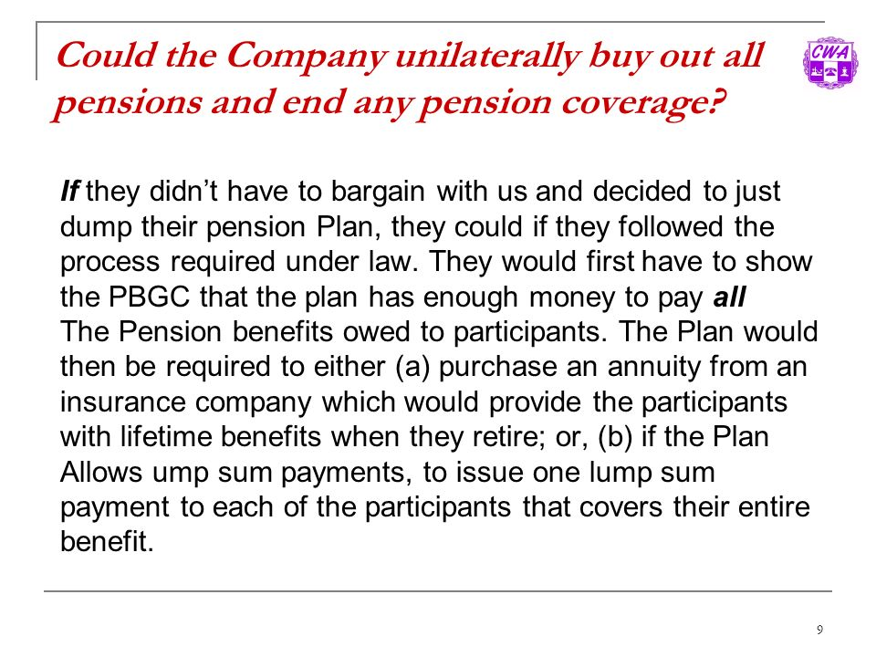 Could the Company unilaterally buy out all pensions and end any pension coverage