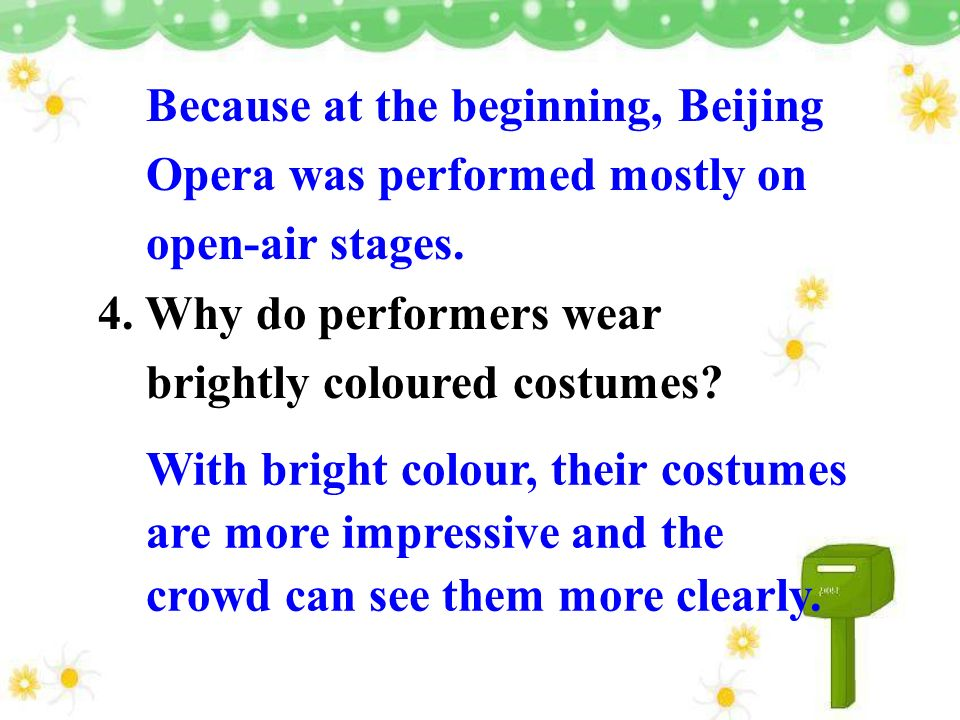 Because at the beginning, Beijing Opera was performed mostly on open-air stages.